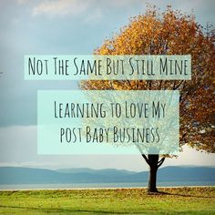 Not the same, but still mine: learning to love my post-baby business – Lorrie Hartshorn – Creative Content Coach & Mentor