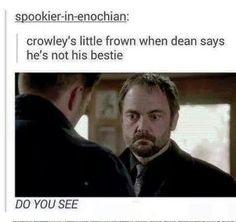 Tell me I'm not the only one who loves Dean and Crowley's Bromance, especially after the 4/1/15 episode.