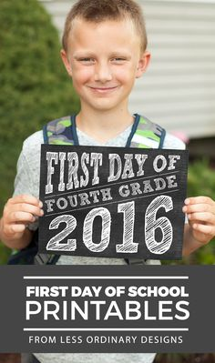 First Day of School Printables - 2016   http://lessordinarydesigns.blogspot.com/2016/07/first-day-of-school-2016-free-printable.html