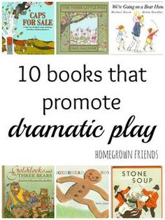 10 Books that Promote Dramatic Play (from Homegrown Friends)