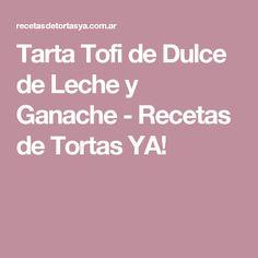 Tarta Tofi de Dulce de Leche y Ganache - Recetas de Tortas YA!