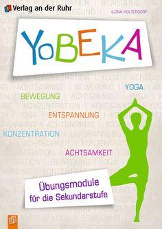 """Zum heutigen """"Tag der Rückengesundheit""""  möchten wir Ihnen ein Programm aus dem Yoga und angrenzenden Disziplinen mit Übungen zu Bewegung, Entspannung, Konzentration und Achtsamkeit empfehlen: YoBEKA. In unserem gleichnamigen Praxisbuch finden Sie Schritt-für-Schritt-Anleitungen mit vielen Illustrationen und Kopiervorlagen, damit Sie und Ihre Schüler direkt loslegen können! Wir wünschen viel Spaß! :-) #Sekundarstufe #Yoga #Achtsamkeit"""
