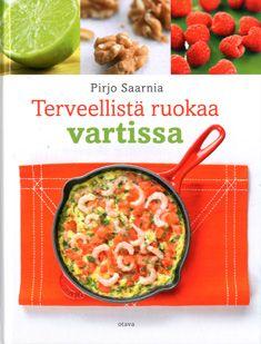 Terveellistä ruokaa vartissa - Pirjo Saarnia - Kovakantinen (9789511263500) - 14,95€