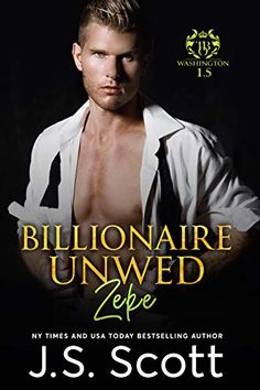 Amazon.com: Billionaire Unwed~Zeke: The Billionaire's Obsession eBook: Scott, J. S.: Kindle Store Paranormal Romance, Romance Novels, Kindle, What Kind Of Man, Types Of Books, Up In Smoke, Hopes And Dreams, Book Club Books, Billionaire