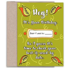 Wholesale - Best if Used By Date - Birthday Card for Friends Special Birthday Cards, Unique Birthday Cards, Birthday Cards For Friends, Funny Birthday Cards, Birthday Greetings, It's Your Birthday, Hallmark Cards, Good Dates, Greeting Cards
