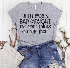 Bad Eyesight Tee Funny T Shirt Sayings, T Shirts With Sayings, Mom Shirts, Cute Shirts, T Shirts For Women, Sassy Shirts, Shirt Quotes, Funny Shirts Women, Funny Quotes