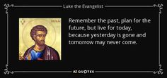 TOP 17 QUOTES BY LUKE THE EVANGELIST | A-Z Quotes