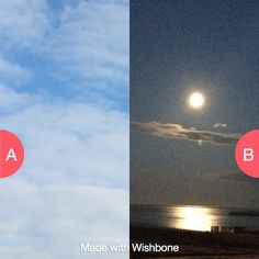 Daylight or Moonlight? Click here to vote @ http://getwishboneapp.com/share/17733363