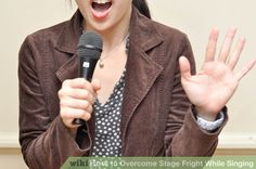 Overcome Stage Fright While Singing