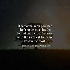If someone hurts you then don't be upset as it's the law of nature.. via (ThinkPozitive.com)