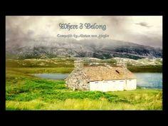 Relaxing Celtic Music - ~Where I Belong~  by---Adrian von Ziegler