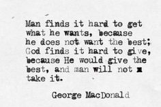 """George MacDonald - nothing is """"hard"""" for God, but it requires the greatest act of mercy from God Himself through the miracle of regeneration for wicked man to be able and willing to receive grace"""
