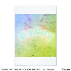"""HAPPY INVITATION"" FOR ANY AND ALL OF YOUR PARTIES THAT SAYS **LET'S BE HAPPY AND HAVE SOME FUN**"