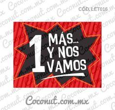 "Letrero para fiestas ""Una más y nos vamos"" Fiesta Decorations, New Years Decorations, Glow Party, Disco Party, Photo Boots, Photo Drop, Spanish Home Decor, Christmas Photo Booth, 30th Party"