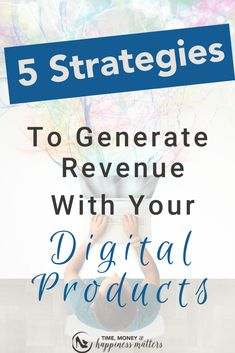 How to generate revenue with your digital products Content Marketing Strategy, Marketing Plan, Business Marketing, Business Tips, Online Marketing, Online Business, Digital Marketing, Money And Happiness, Where To Sell
