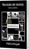 Revisão de textos - teoria e prática - e outros livros de Públio Athayde neste link.