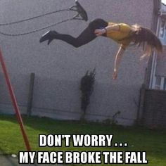 Image of: Videos Dont Worry My Face Broke The Fall Funny Teen Girl On Swing Funny People Fallen Pictures Pinterest 25 Best Funny People Falling Images Hilarious Funny Stuff Funny