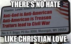 Atheism, Religion, Christianity, God is Imaginary, Separation of Church and State, Freedom of Religion, Freedom from Religion, Forcing Religion on Others. There's no hate like Christian love.