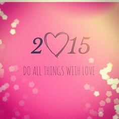 2015 do all things with love d 3 new years 2016