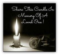 Memorialize your beloved by lighting a candle in memory of your loved one. (Your candle will burn with others in our Grief Healing group, GfHlg.)
