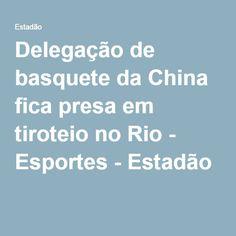 Delegação de basquete da China fica presa em tiroteio no Rio - Esportes - Estadão