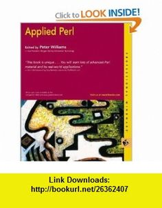 Applied Perl (9780764547836) Peter Williams , ISBN-10: 0764547836  , ISBN-13: 978-0764547836 ,  , tutorials , pdf , ebook , torrent , downloads , rapidshare , filesonic , hotfile , megaupload , fileserve