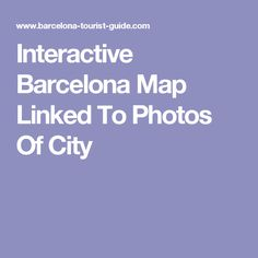 Interactive Barcelona Map Linked To Photos Of City