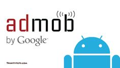 Learn to implement admob in android application and generate revenue