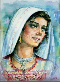 Painting of Palestinian woman- there is no face more beautiful than that of a Palestinian woman's, for in it lies the true meaning of life.