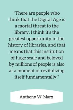 Library quote from Anthony W. Marx
