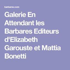 Galerie En Attendant les Barbares Editeurs d'Elizabeth Garouste et Mattia Bonetti