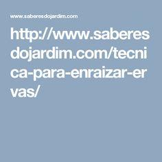 http://www.saberesdojardim.com/tecnica-para-enraizar-ervas/