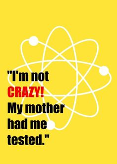 charming life pattern: big bang theory - sheldon - quote - I am not ... :...