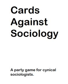 "Cards Against Sociology. Sociology may be the ""Debbie Downer"" of the social… Cultural Studies, Social Studies, Social Science Project, Science Projects, Sociology Major, Sociological Imagination, Third Grade Science, Forensic Anthropology, Developmental Psychology"