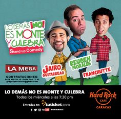 """Cresta Metálica Producciones » Segunda Temporada de """"LO DEMÁS NO ES MONTE Y CULEBRA – STAND UP COMEDY"""" en Hard Rock Café Caracas"""