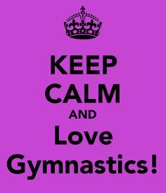 I Love Gymnastics | KEEP CALM AND Love Gymnastics!