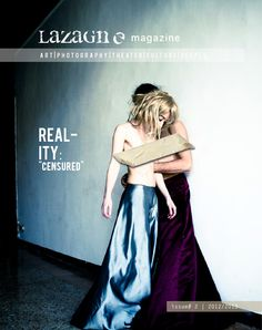 Lazagne art magazine #2  Culture/ Photography and Visual arts. Topic of the magazine: The Reality.  photo by anna bertozzi