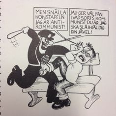"""Policeman, I'm an anti-communist! I don't care what kind'a communist you are, I'm gonna kill you you bastard!"""" cartoon by Lars Hillersberg I Don't Care, Politics, Cartoon, Humor, Memes, Posters, Engineer Cartoon, Humour, Meme"""