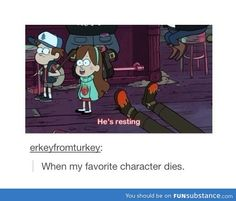 When my favorite character dies...Yep :/