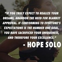 Wise words from Hope Solo Nike Quotes, Soccer Quotes, Sport Quotes, Motivational Quotes, Inspirational Quotes, Football Quotes, Quotable Quotes, Nike Sayings, Sports Sayings