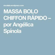 MASSA BOLO CHIFFON RÁPIDO – por Angélica Spínola