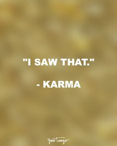 Karma Quotes Mesmerizing Which Is The Only Reason *i* Havent Already Done So Myself Its .