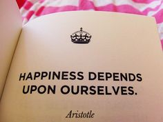 Happiness Depends Upon Ourselves #quotes #inspirational