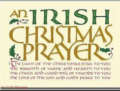 An Irish Christmas Prayer. I love my Irish husband and am thankful for everything he has brought in to our marriage. Happy Christmas In Irish, Christmas Prayer, Christmas Blessings, Christmas Quotes, Christmas Holidays, Xmas, Merry Christmas, Celtic Christmas, Christmas Ideas