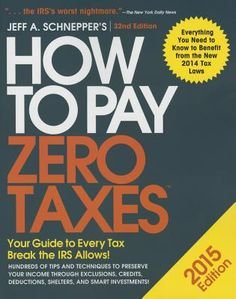 Find How to Pay Zero Taxes, 2015 - by Jeff A. Schnepper ( 9780071836661 ) Paperback and more. Browse more  book selections in Personal Finance - Taxation                                  books at Books-A-Million's online book store
