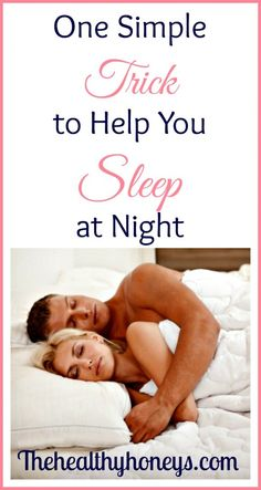 One Simple Trick to Help You Sleep at Night - The Healthy Honeys