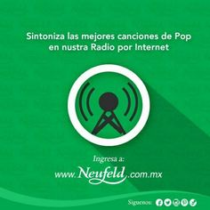 Escucha la mejor música www.pop-radio.mx/NeufeldRadio/
