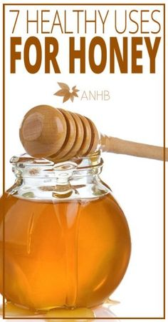 7 Healthy Uses for Honey - All Natural Home and Beauty