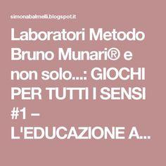 Laboratori Metodo Bruno Munari® e non solo...: GIOCHI PER TUTTI I SENSI #1 – L'EDUCAZIONE AL COLORE