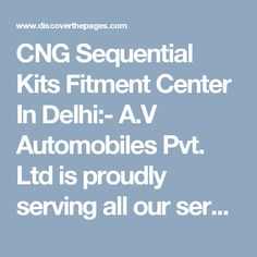 CNG Sequential Kits Fitment Center In Delhi:- A.V Automobiles Pvt. Ltd is proudly serving all our services at affordable rate. We are Transport authorized CNG sequentialkits fitment center in delhi offer to fit this kit in the different automobiles.